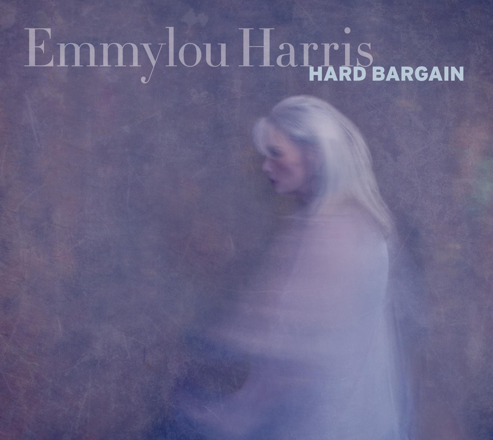 Emmylou Harris – Hard Bargain
