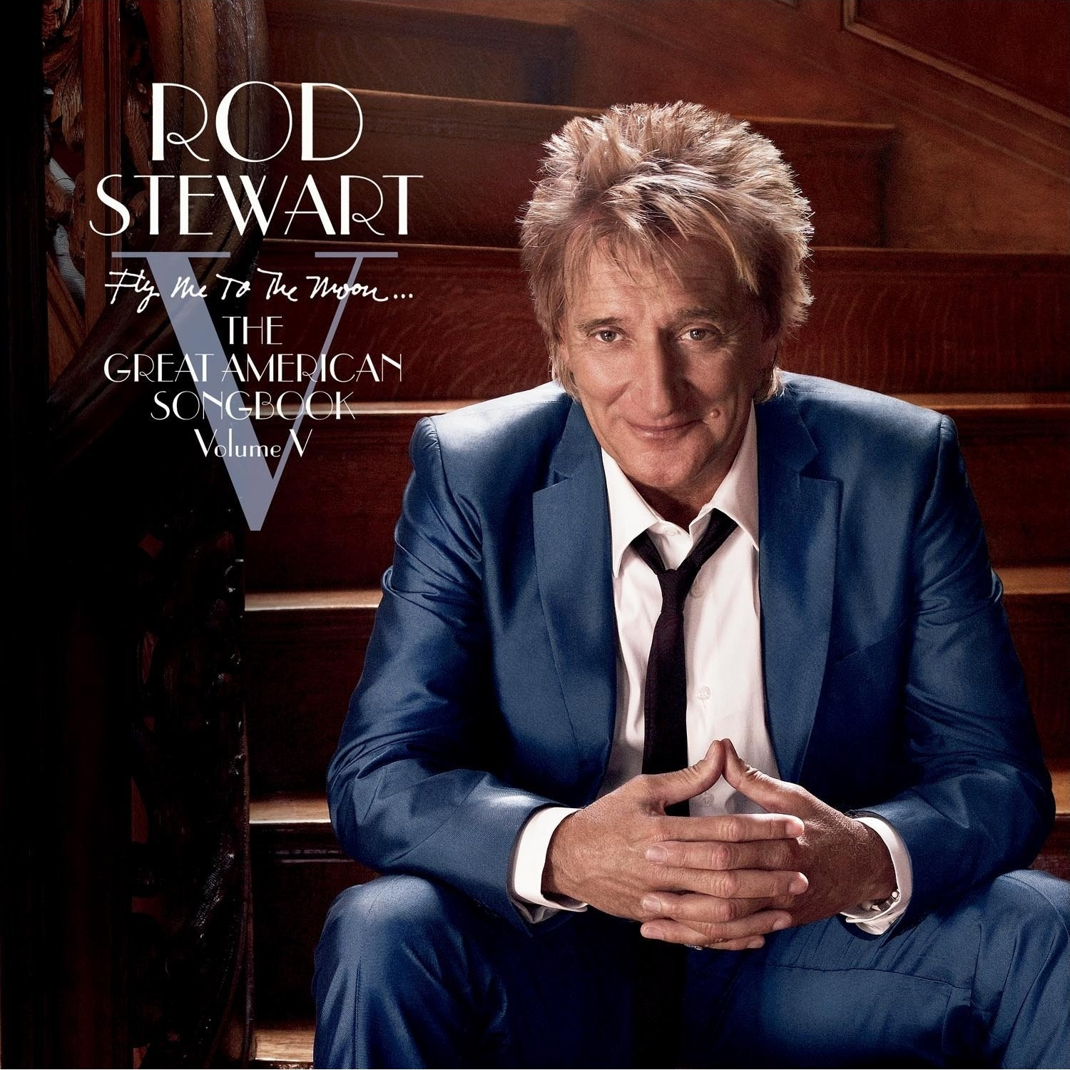 Rod Stewart – Fly Me To The Moon... The Great American Songbook Volume V